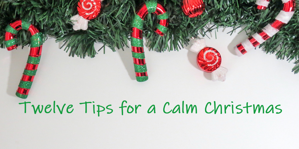 Twelve Tips for a Calm Christmas