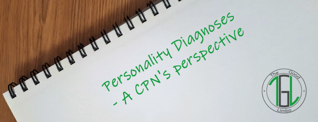 Personality Diagnoses - A CPN's perspective