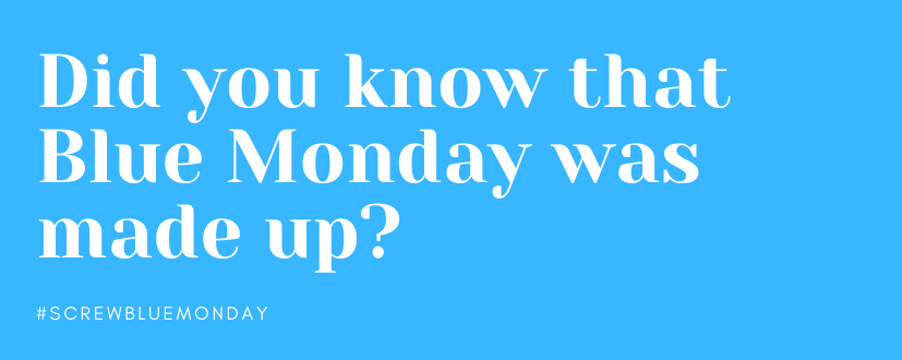 Did you know Blue Monday was made up?